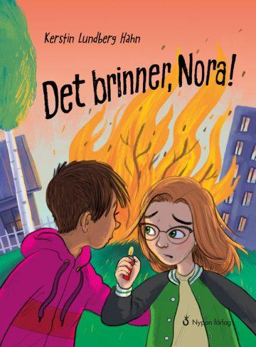 Det brinner, Nora